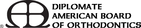 Diplomate of the American Board of Orthodontics